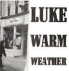 "Lukewarm Weather 7"" EP"